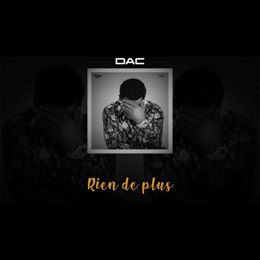 Rien De Plus Dac слушать онлайн на яндексмузыке