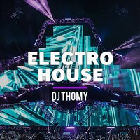 Electro House — Dj Thomy