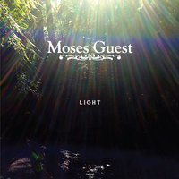 Light — Moses Guest