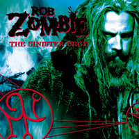 The Sinister Urge — Rob Zombie