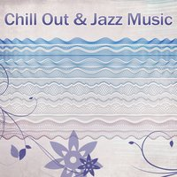 Chill Out & Jazz Music — Chilled Jazz Masters