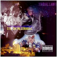 Step on the Struggle — Tribal Law-1 feat. King Tut The Don, J Skinny, Amber Smith, Tribal Law-1