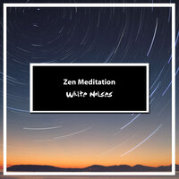 10 Zen Meditation Tracks - White Noises — White Noise Baby Sleep, White Noise for Babies, White Noise Therapy