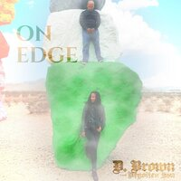 On Edge — D. Brown the Begotten Son