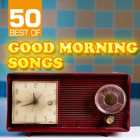 50 Best of Good Morning Songs — Coffee & Cream