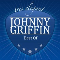 Best Of — Johnny Griffin