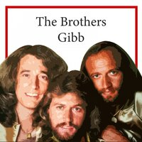 The Brothers Gibb — Bee Gees