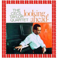 Looking Ahead — The Cecil Taylor Quartet
