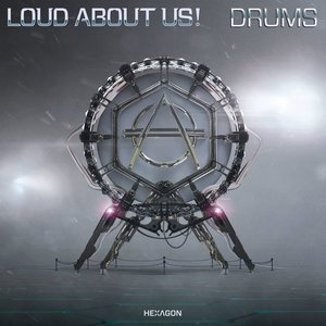 LOUD ABOUT US! - Drums