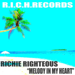 Melody in My Heart — Richie Righteous