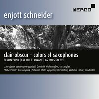 Enjott Schneider: Clair-Obscur – Colors of Saxophones — Enjott Schneider, Vladimir Lande, clair-obscur Saxophonquartett, Siberian State Symphony Orchestra
