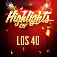 Highlights of Los 40, Vol. 2 — Los 40