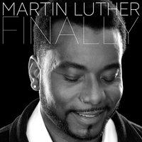 Finally - Single — Martin Luther