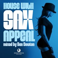 House With Sax Appeal, Vol. 1 — Ben Sowton