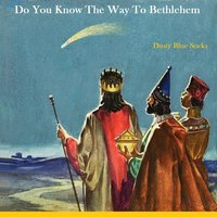 Do You Know the Way to Bethlehem — Dusty Blue Socks