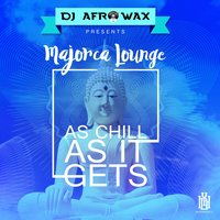 Majorca Lounge - as Chill as It Gets — DJ Afrowax