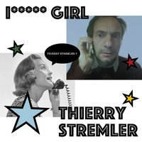 i... Girl — Thierry Stremler