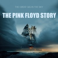 The Great Gig In the Sky — The Pink Floyd Story