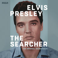 Elvis Presley: The Searcher — Elvis Presley