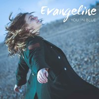 You in Blue — Evangeline