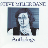 Anthology — Steve Miller Band