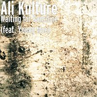 Waiting for Sunshine — Young Moe, Ali Kulture