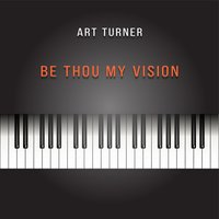 Be Thou My Vision — Art Turner