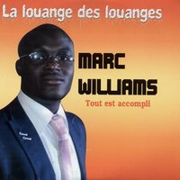 La louange des louanges — Marc Williams