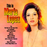 This Is Maria — Maria Lopez