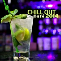 Chill Out Café Ambient Lounge Bar 2014 - Chillout Music del Mar & Buddha Ambient Music Chillax — Chill Out