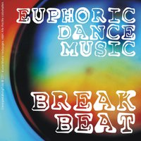 Euphoric Dance Music - Breakbeat — сборник