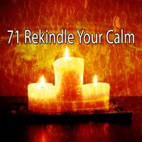 71 Rekindle Your Calm — Zen Meditation and Natural White Noise and New Age Deep Massage