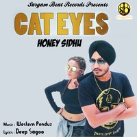 Cat Eyes — Honey Sidhu