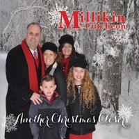 Another Christmas Closer — The Millikin Family, The Millikin Family feat. Rachel McCutcheon