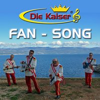 Fan - Song — Die Kaiser