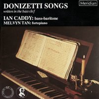 Donizetti: Songs Written in the Bass Clef — Гаэтано Доницетти, Melvyn Tan, Ian Caddy