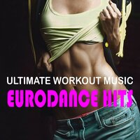 Ultimate Workout Music: Eurodance Hits — сборник