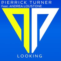Looking — Pierrick Turner feat. Andrea Loustone