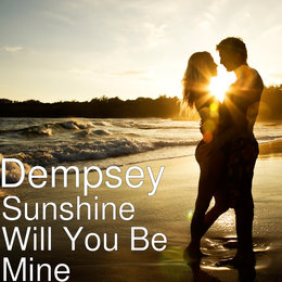 Sunshine Will You Be Mine — Dempsey