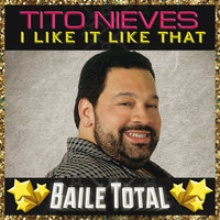 I Like It Like That — Tito Nieves