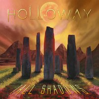 Tall Shadows — Holloway