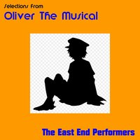 Selections from Oliver the Musical — East End Performers