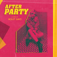 Afterparty — Violet Days