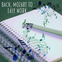 Bach, Mozart to Easy Work – Music for Study, Perfect Intellect, Increase Mind Power — Moonlight Sonata