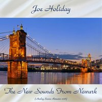 The New Sounds From Newark — Joe Holiday
