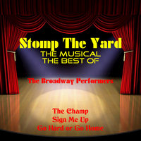 The Best of 'Stomp the Yard' the Musical — The Broadway Performers
