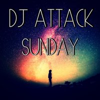 Sunday — DJ Attack