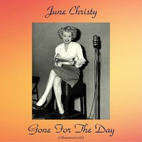 Gone For The Day — June Christy