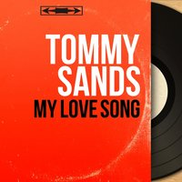 My love song — Tommy Sands