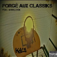 Forgé aux classiks — Kalu, KALU feat. DJ Bellook, DJ Bellook